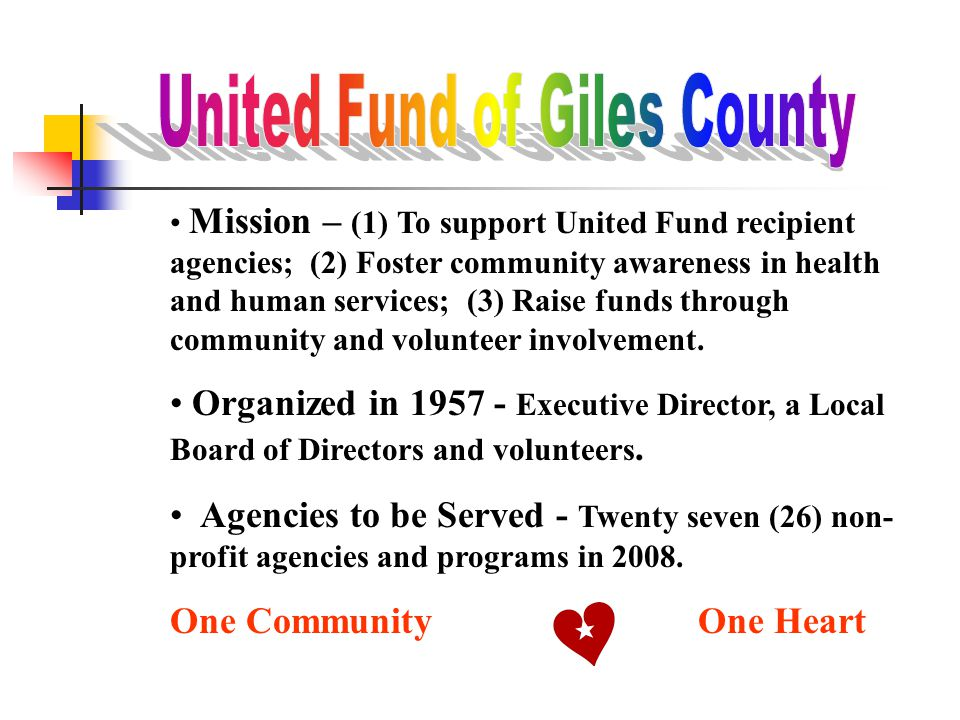 Mission – (1) To support United Fund recipient agencies; (2) Foster community awareness in health and human services; (3) Raise funds through community and volunteer involvement.