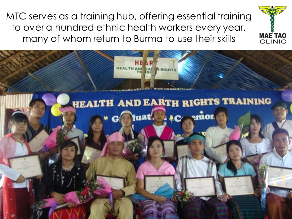 MTC serves as a training hub, offering essential training to over a hundred ethnic health workers every year, many of whom return to Burma to use thei
