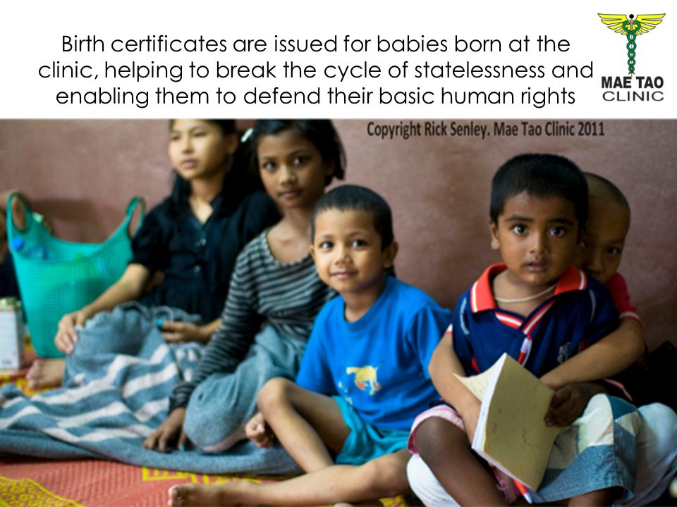 Birth certificates are issued for babies born at the clinic, helping to break the cycle of statelessness and enabling them to defend their basic human