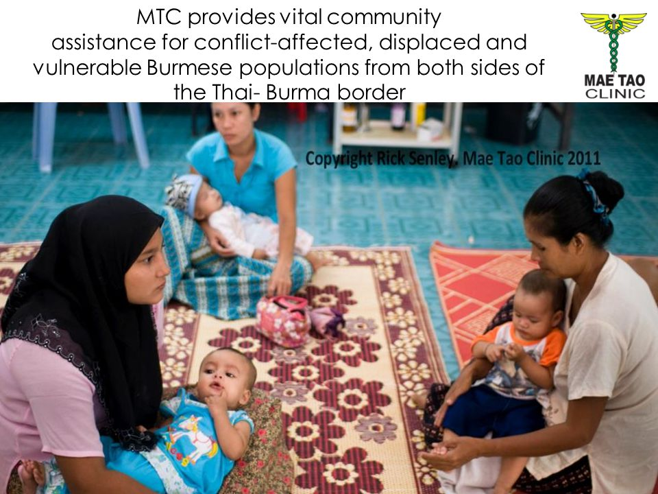 MTC provides vital community assistance for conflict-affected, displaced and vulnerable Burmese populations from both sides of the Thai- Burma border