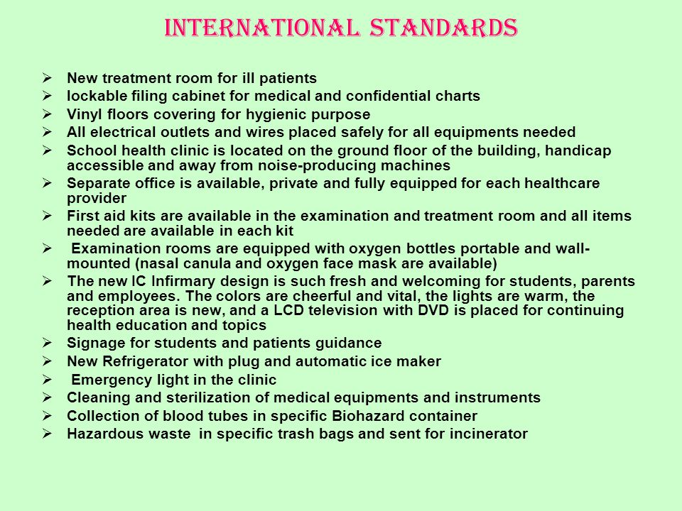 13.Adult and baby scales and measuring rods 14.Personal protection kit, surface disinfectants and Biohazard Products, Antiseptic cleaners and closures 15.Bandaging equipments (was available before the renovation) 16.Hot and Cold packs 17.Sick bags 18.Stethoscopes 19.Petrolatum gauze pads 20.Sterile Dressing sets 21.Orthopedic supports 22.Inhalants and Swabs 23.Scissors and instruments 24.Nose bleed splint 25.Single use vaginal speculum 26.Sharps Container 27.Biohazard and Normal waste containers