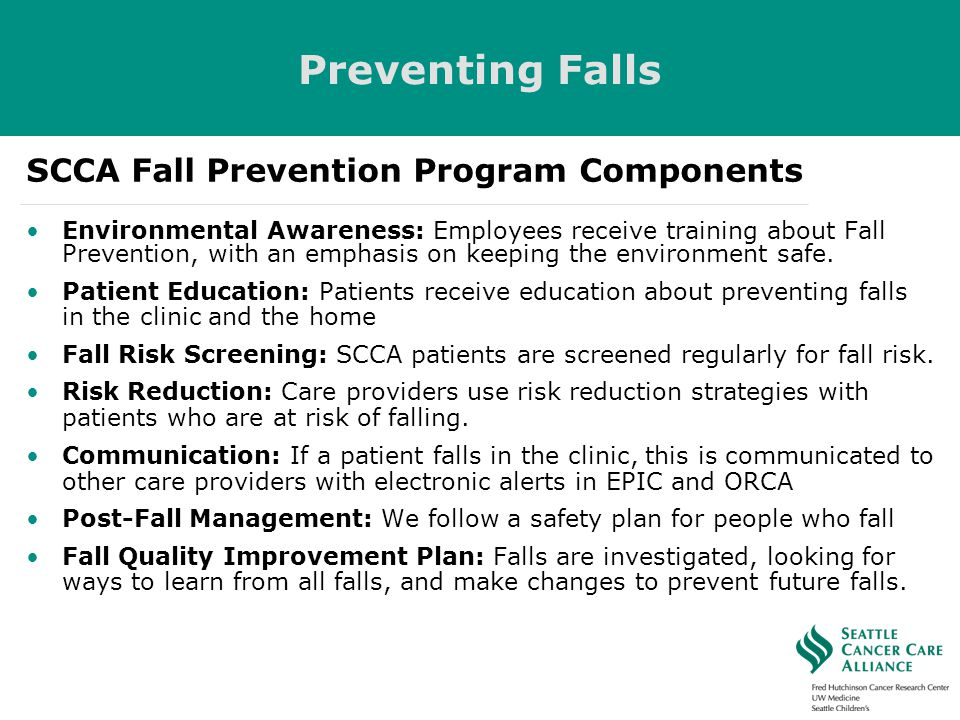 Environmental Awareness: Employees receive training about Fall Prevention, with an emphasis on keeping the environment safe. Patient Education: Patien