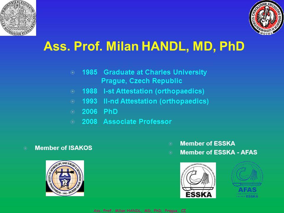 Ass.Prof. Milan HANDL, MD, PhD, Prague, CZ Ass. Prof.