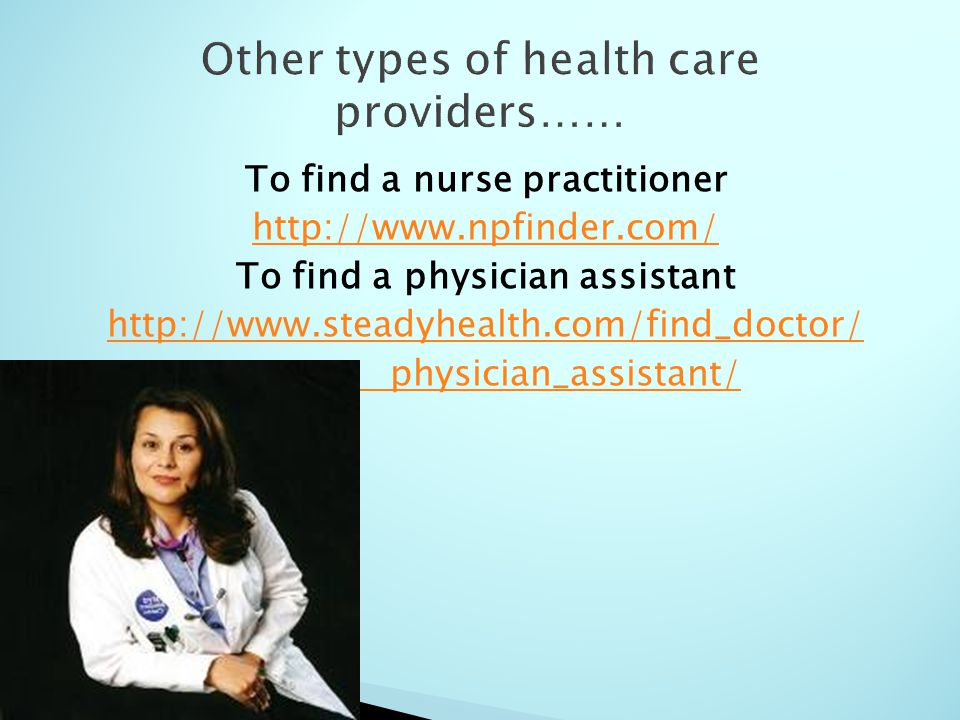 To find a nurse practitioner   To find a physician assistant   physician_assistant/