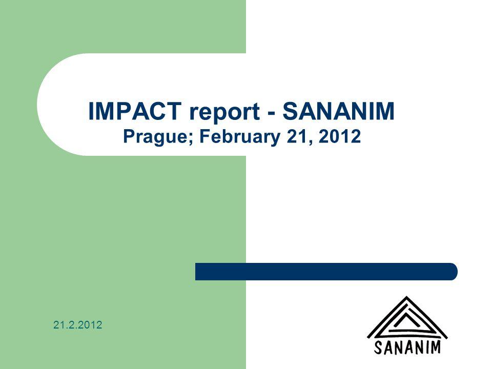 IMPACT report - SANANIM Prague; February 21, 2012 21.2.2012