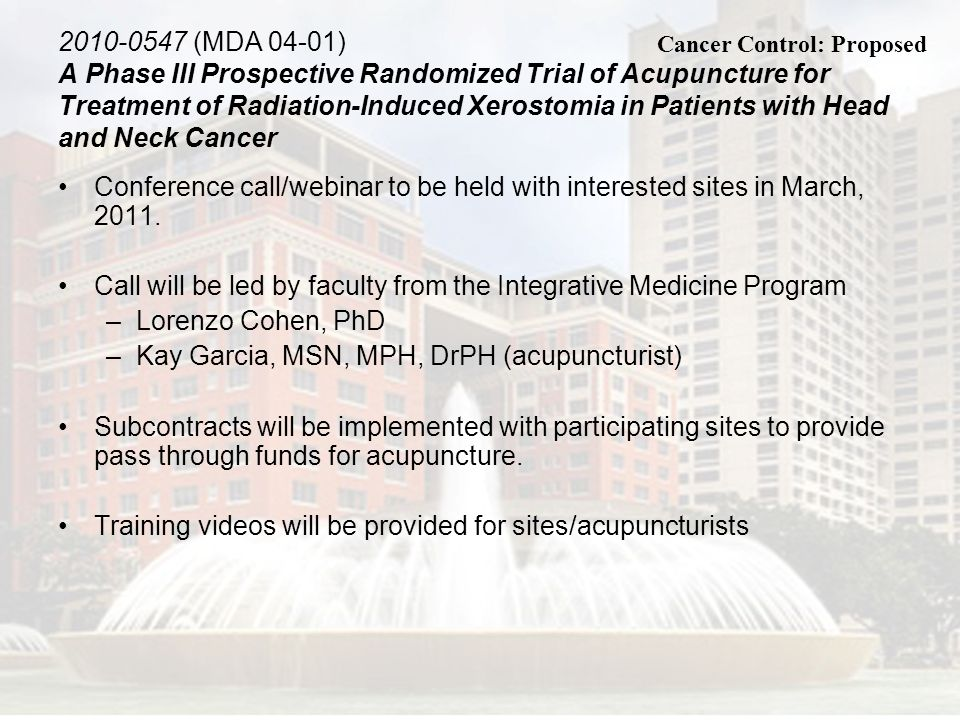 2010-0547 (MDA 04-01) A Phase III Prospective Randomized Trial of Acupuncture for Treatment of Radiation-Induced Xerostomia in Patients with Head and