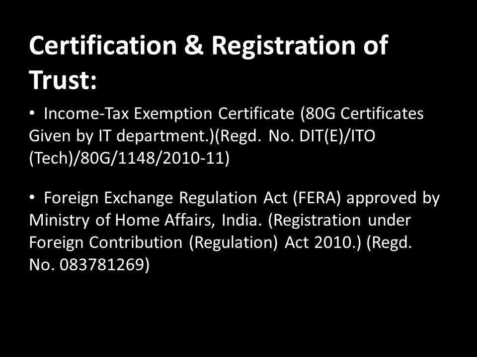 Certification & Registration of Trust: Income-Tax Exemption Certificate (80G Certificates Given by IT department.)(Regd.