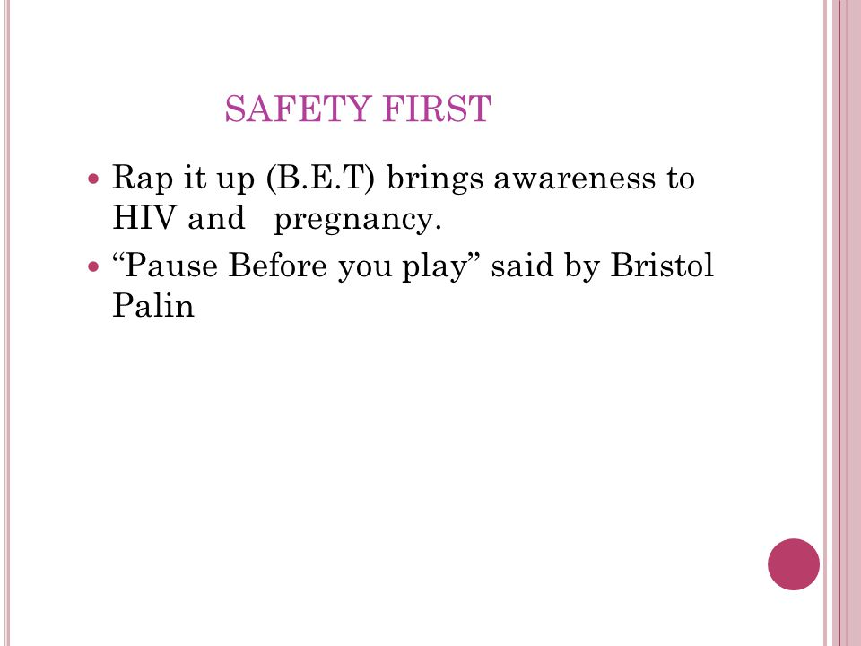 SAFETY FIRST Rap it up (B.E.T) brings awareness to HIV and pregnancy.