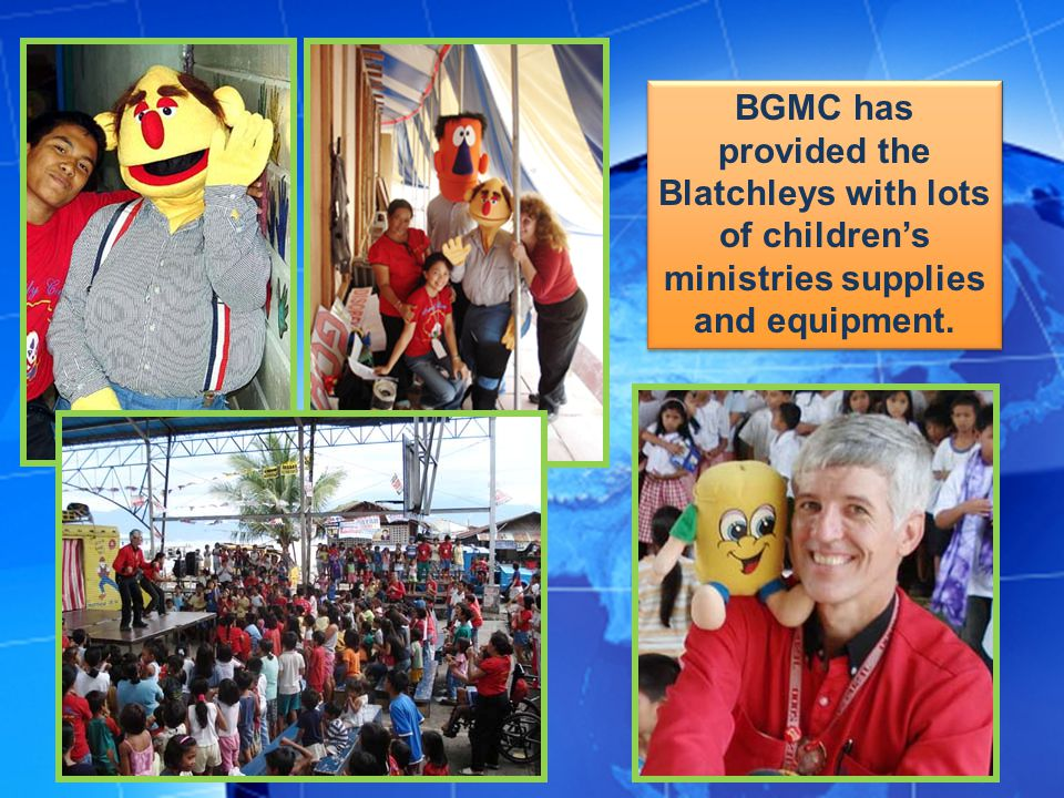 BGMC has provided the Blatchleys with lots of childrens ministries supplies and equipment.