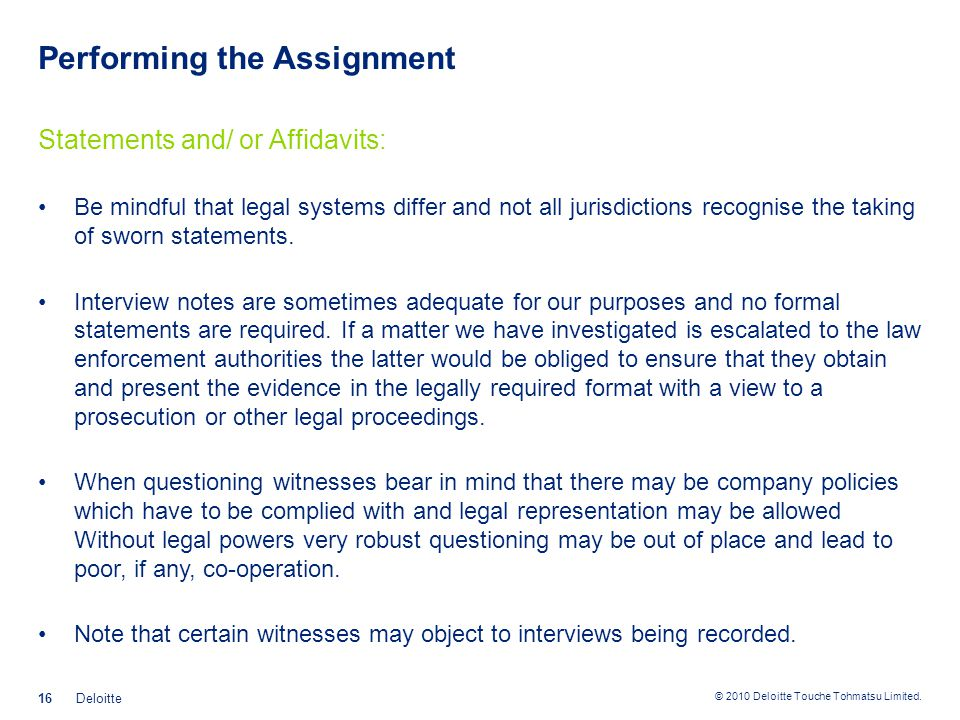 © 2010 Deloitte Touche Tohmatsu Limited. Performing the Assignment Statements and/ or Affidavits: Be mindful that legal systems differ and not all jur