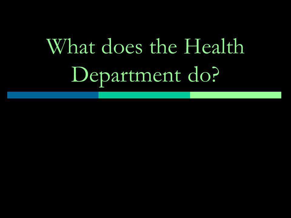 What does the Health Department do?