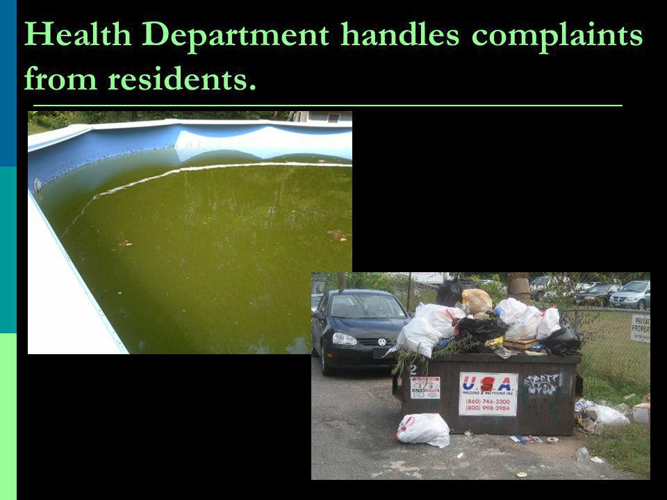 Health Department handles complaints from residents.