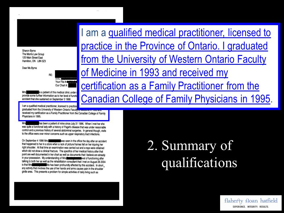 I am a qualified medical practitioner, licensed to practice in the Province of Ontario.