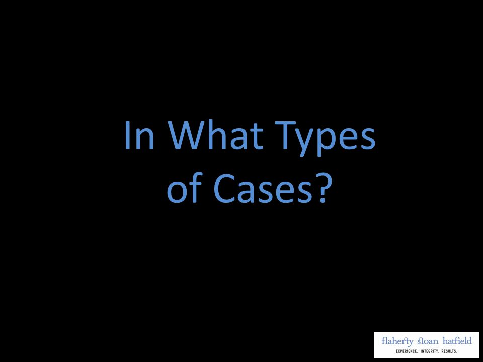 In What Types of Cases