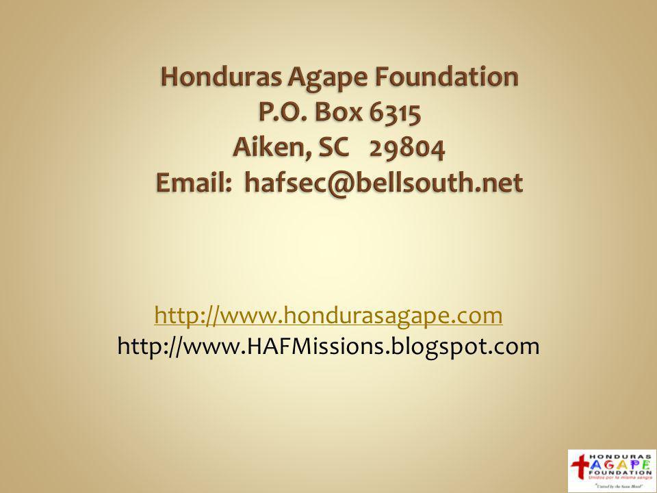 http://www.hondurasagape.com http://www.HAFMissions.blogspot.com