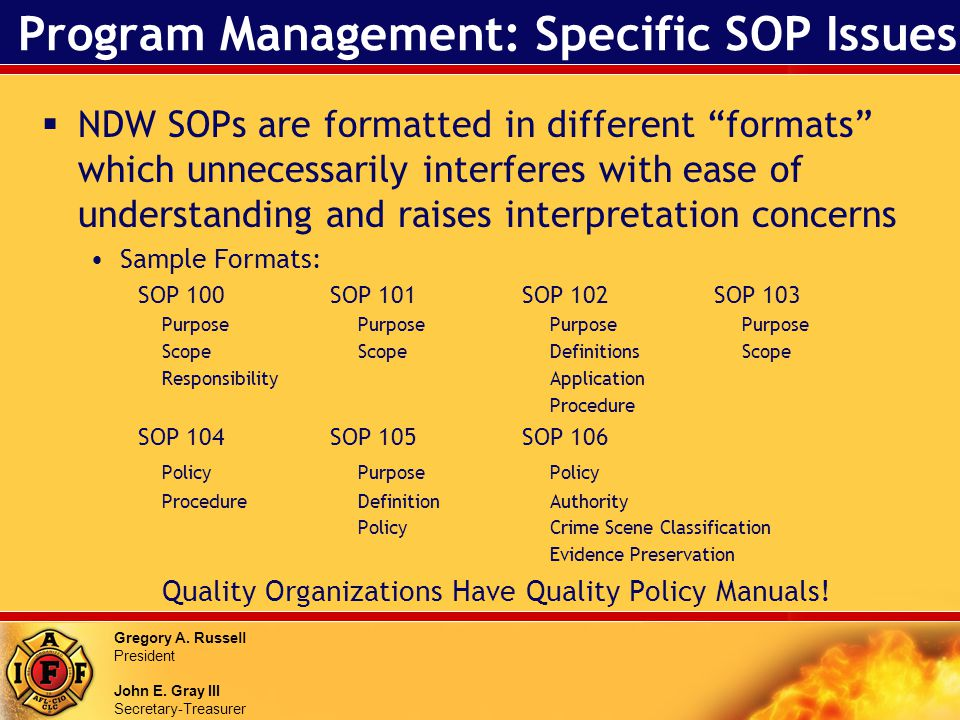 Gregory A. Russell President John E. Gray III Secretary-Treasurer Program Management: Specific SOP Issues NDW SOPs are formatted in different formats