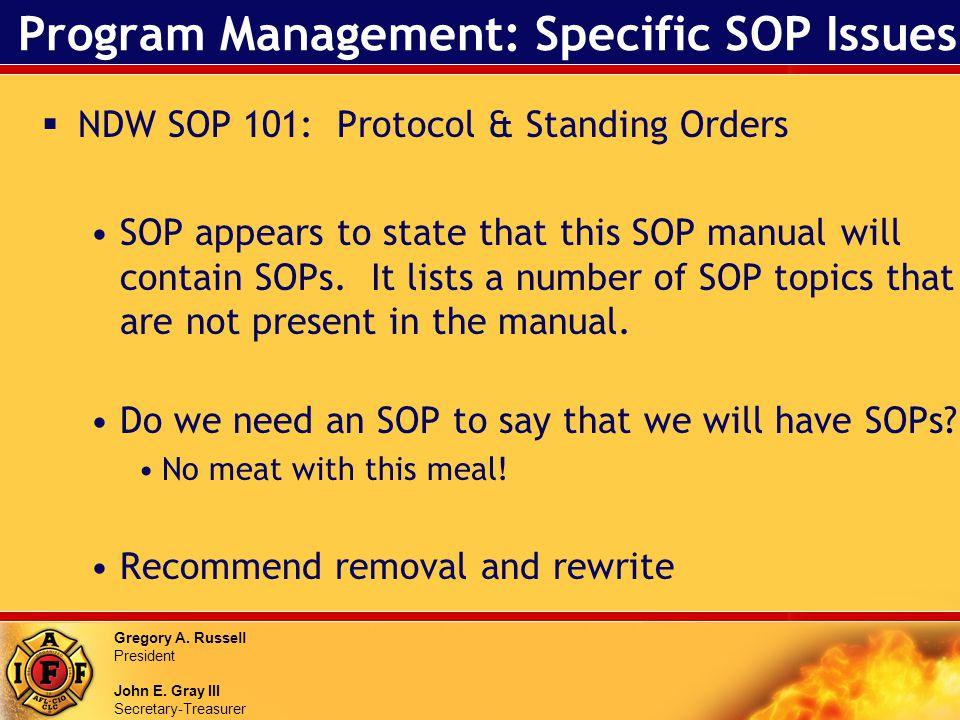 Gregory A. Russell President John E. Gray III Secretary-Treasurer Program Management: Specific SOP Issues NDW SOP 101: Protocol & Standing Orders SOP
