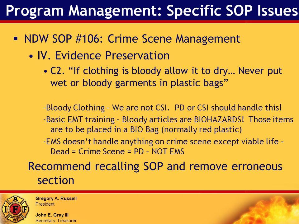 Gregory A. Russell President John E. Gray III Secretary-Treasurer Program Management: Specific SOP Issues NDW SOP #106: Crime Scene Management IV. Evi