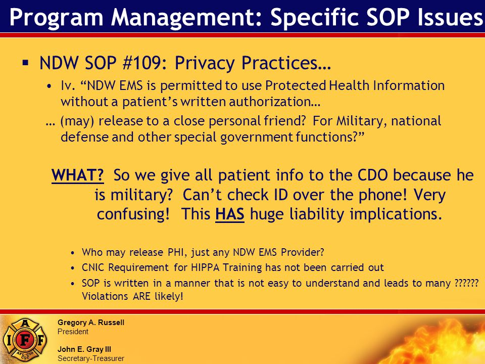 Gregory A. Russell President John E. Gray III Secretary-Treasurer Program Management: Specific SOP Issues NDW SOP #109: Privacy Practices… Iv. NDW EMS