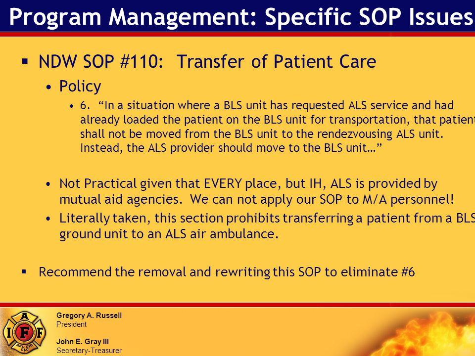 Gregory A. Russell President John E. Gray III Secretary-Treasurer Program Management: Specific SOP Issues NDW SOP #110: Transfer of Patient Care Polic
