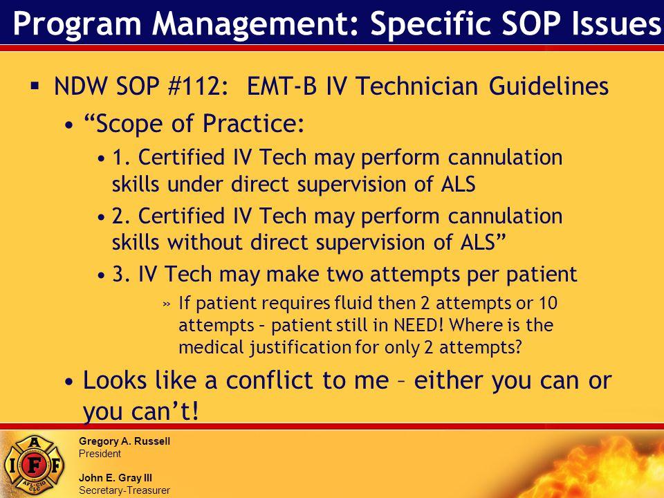 Gregory A. Russell President John E. Gray III Secretary-Treasurer Program Management: Specific SOP Issues NDW SOP #112: EMT-B IV Technician Guidelines