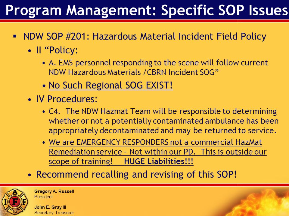 Gregory A. Russell President John E. Gray III Secretary-Treasurer Program Management: Specific SOP Issues NDW SOP #201: Hazardous Material Incident Fi