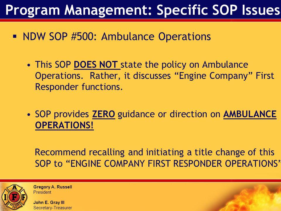 Gregory A. Russell President John E. Gray III Secretary-Treasurer Program Management: Specific SOP Issues NDW SOP #500: Ambulance Operations This SOP