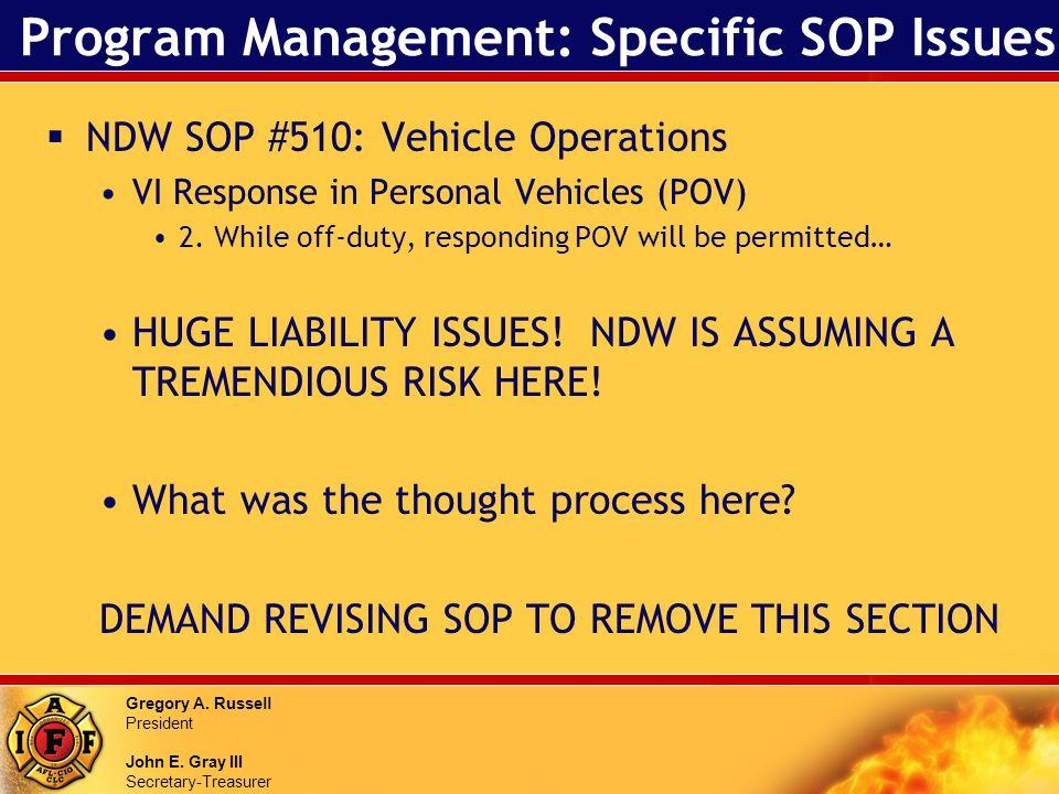Gregory A. Russell President John E. Gray III Secretary-Treasurer Program Management: Specific SOP Issues NDW SOP #510: Vehicle Operations VI Response
