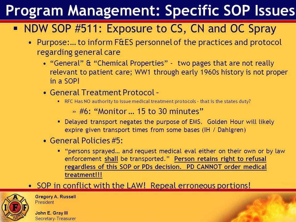 Gregory A. Russell President John E. Gray III Secretary-Treasurer Program Management: Specific SOP Issues NDW SOP #511: Exposure to CS, CN and OC Spra