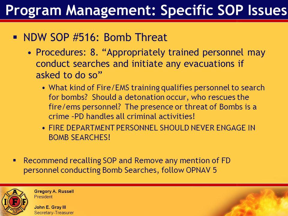 Gregory A. Russell President John E. Gray III Secretary-Treasurer Program Management: Specific SOP Issues NDW SOP #516: Bomb Threat Procedures: 8. App