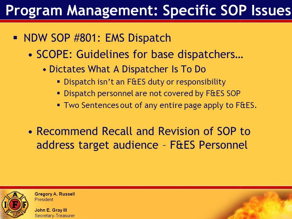 Gregory A. Russell President John E. Gray III Secretary-Treasurer Program Management: Specific SOP Issues NDW SOP #801: EMS Dispatch SCOPE: Guidelines