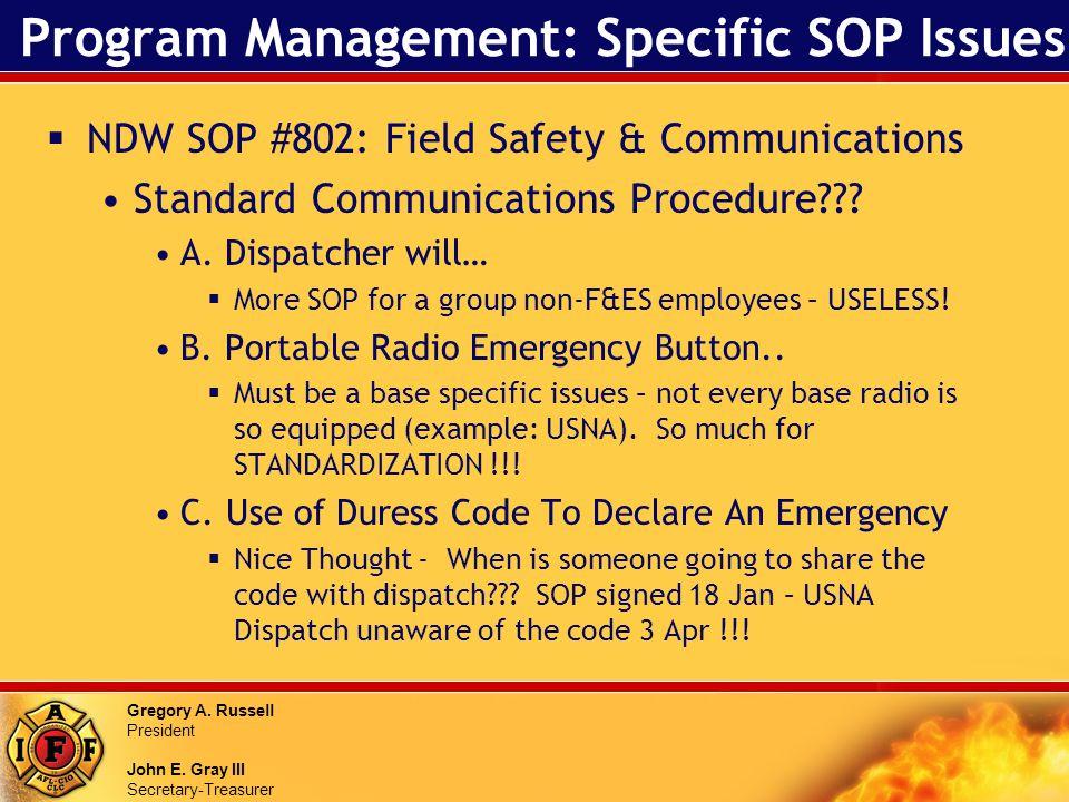 Gregory A. Russell President John E. Gray III Secretary-Treasurer Program Management: Specific SOP Issues NDW SOP #802: Field Safety & Communications