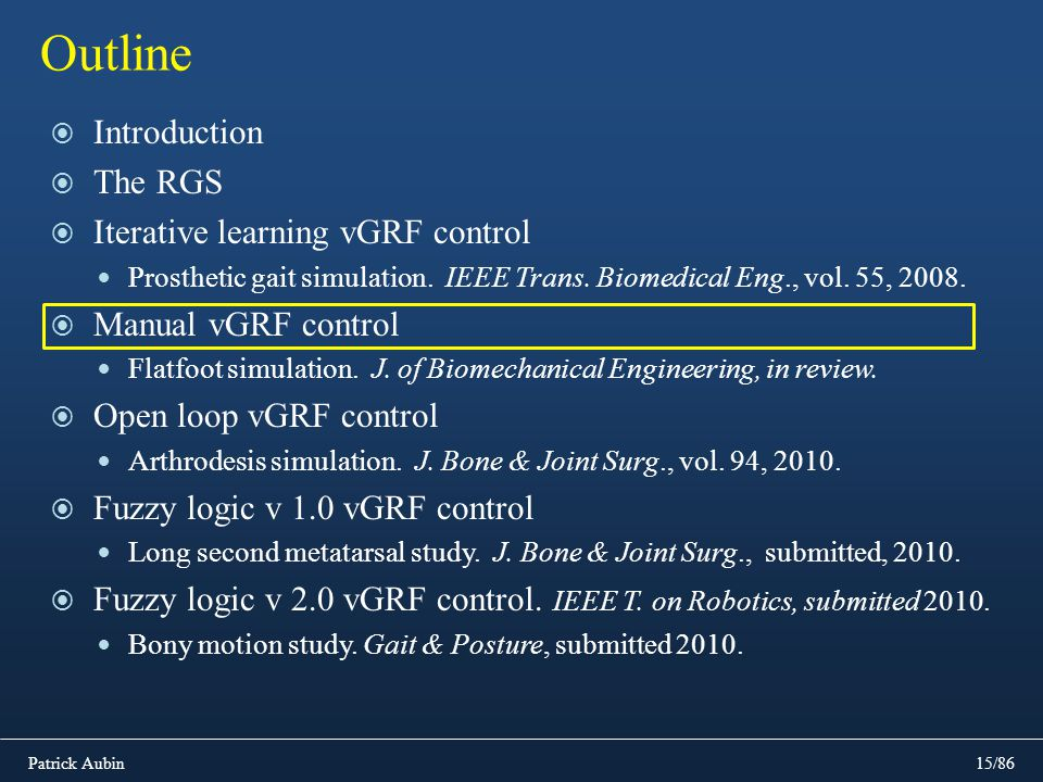 Introduction The RGS Iterative learning vGRF control Prosthetic gait simulation. IEEE Trans. Biomedical Eng., vol. 55, 2008. Manual vGRF control Flatf