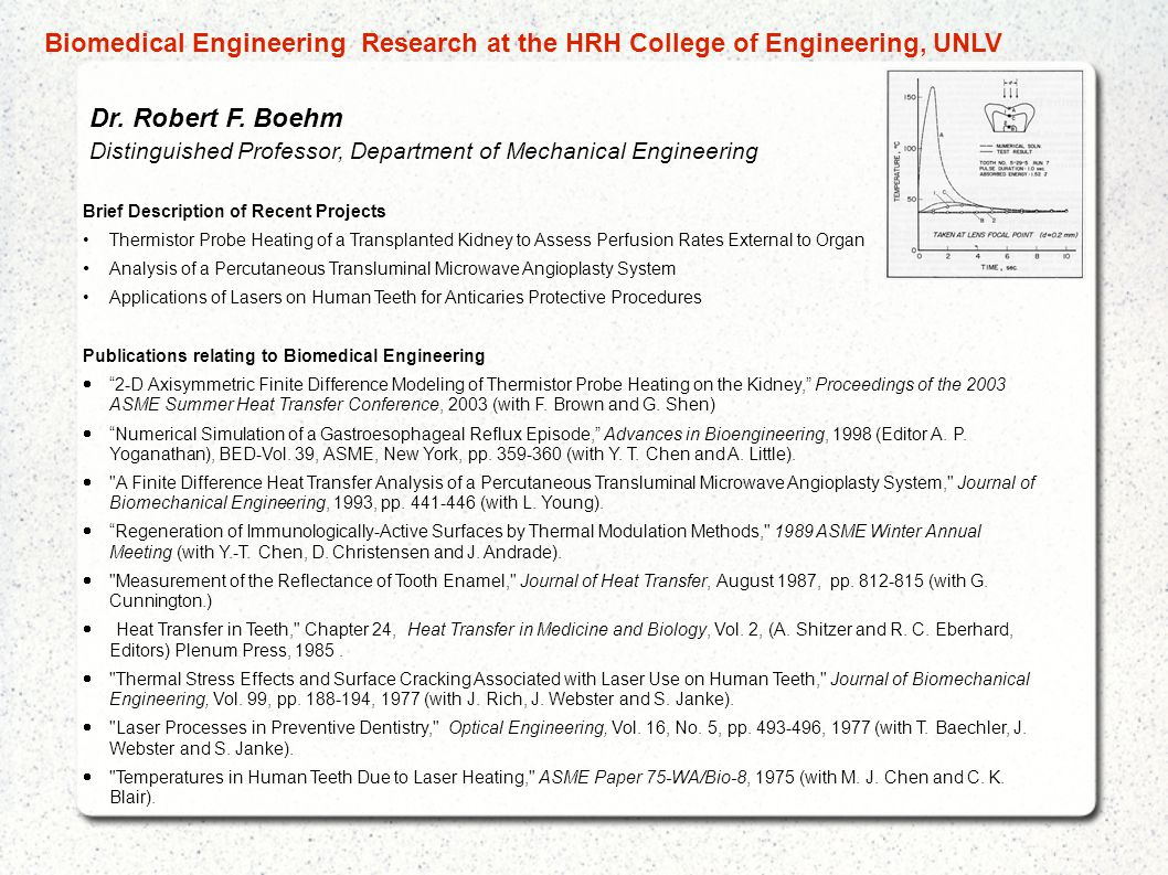 Dr. Robert F. Boehm Distinguished Professor, Department of Mechanical Engineering Brief Description of Recent Projects Thermistor Probe Heating of a T