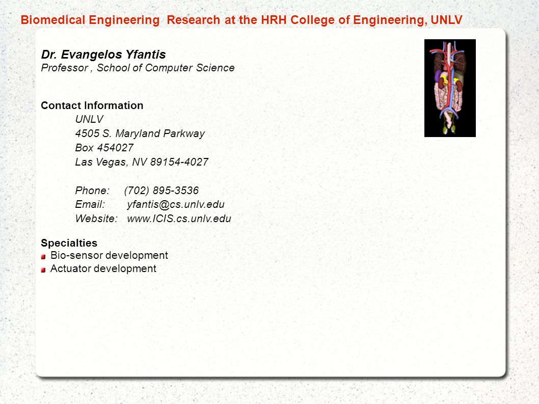 Dr. Evangelos Yfantis Professor, School of Computer Science Contact Information UNLV 4505 S. Maryland Parkway Box 454027 Las Vegas, NV 89154-4027 Phon