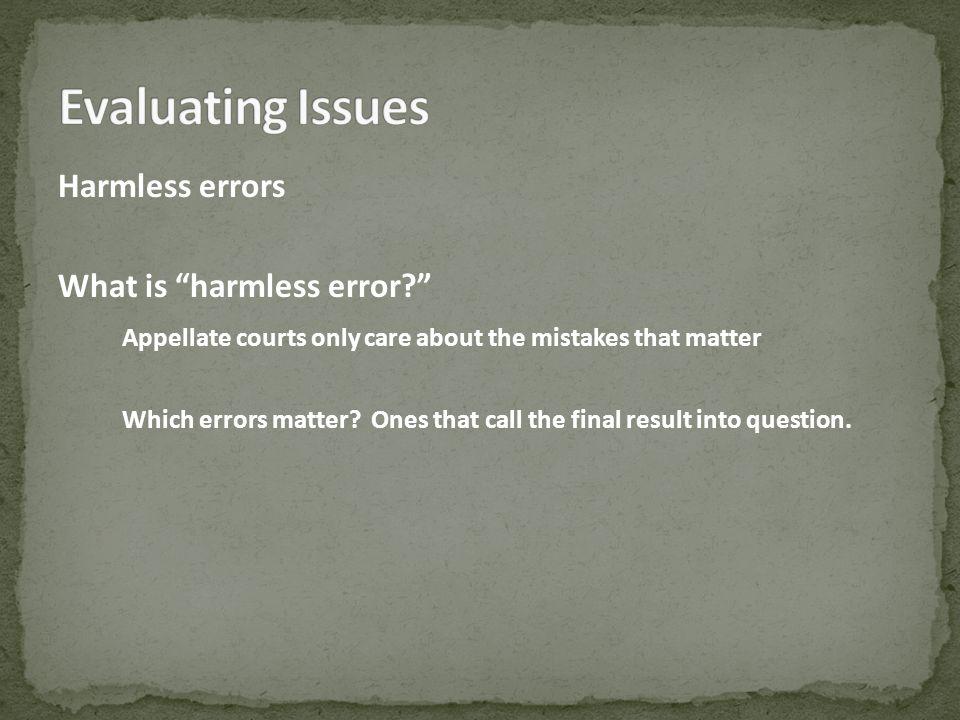 Harmless errors What is harmless error.