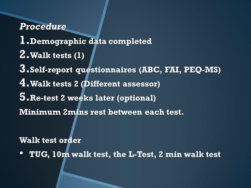 Procedure 1.Demographic data completed 2. Walk tests (1) 3.