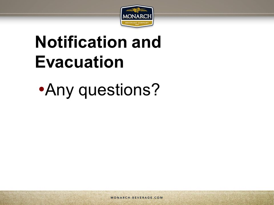 Notification and Evacuation Any questions?
