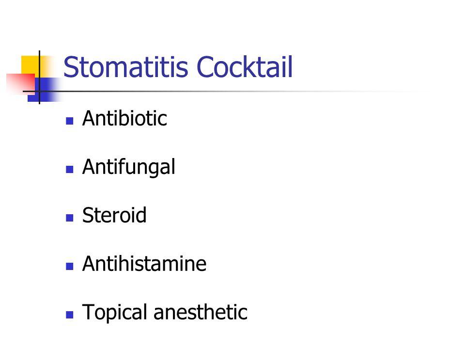 Stomatitis Cocktail Antibiotic Antifungal Steroid Antihistamine Topical anesthetic