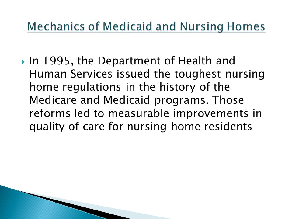 In 1995, the Department of Health and Human Services issued the toughest nursing home regulations in the history of the Medicare and Medicaid programs