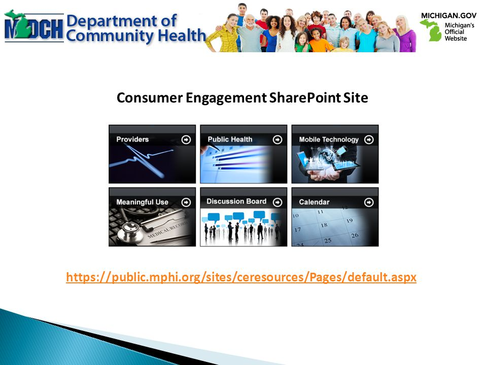 Consumer Engagement SharePoint Site https://public.mphi.org/sites/ceresources/Pages/default.aspx