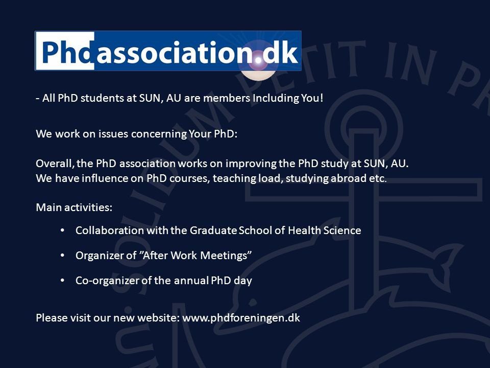 - All PhD students at SUN, AU are members Including You.