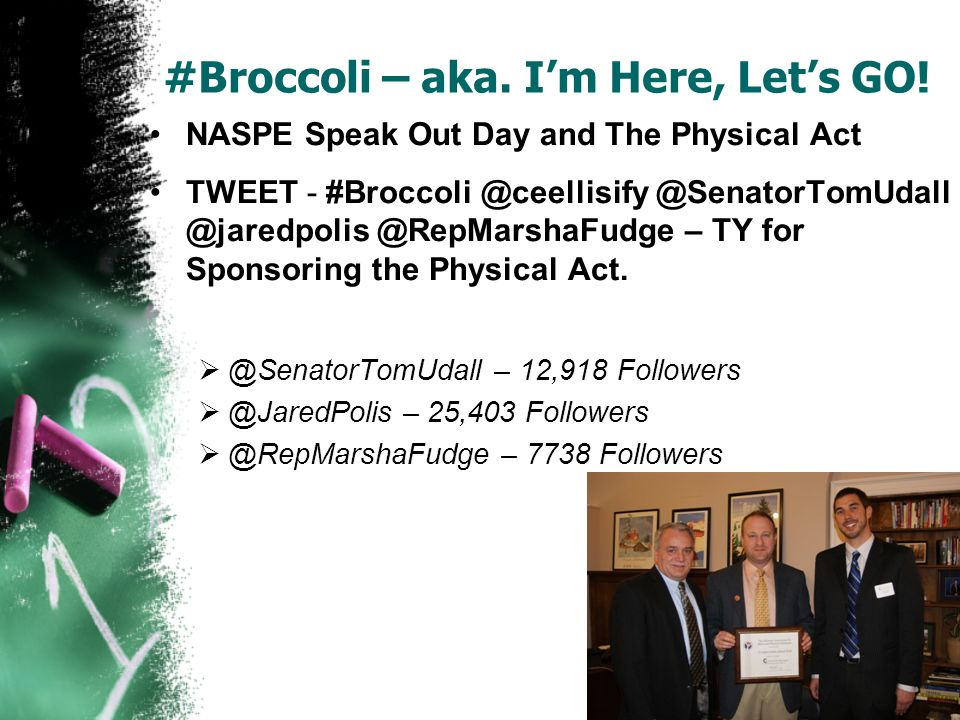 #Broccoli – aka. Im Here, Lets GO! NASPE Speak Out Day and The Physical Act TWEET - #Broccoli @ceellisify @SenatorTomUdall @jaredpolis @RepMarshaFudge