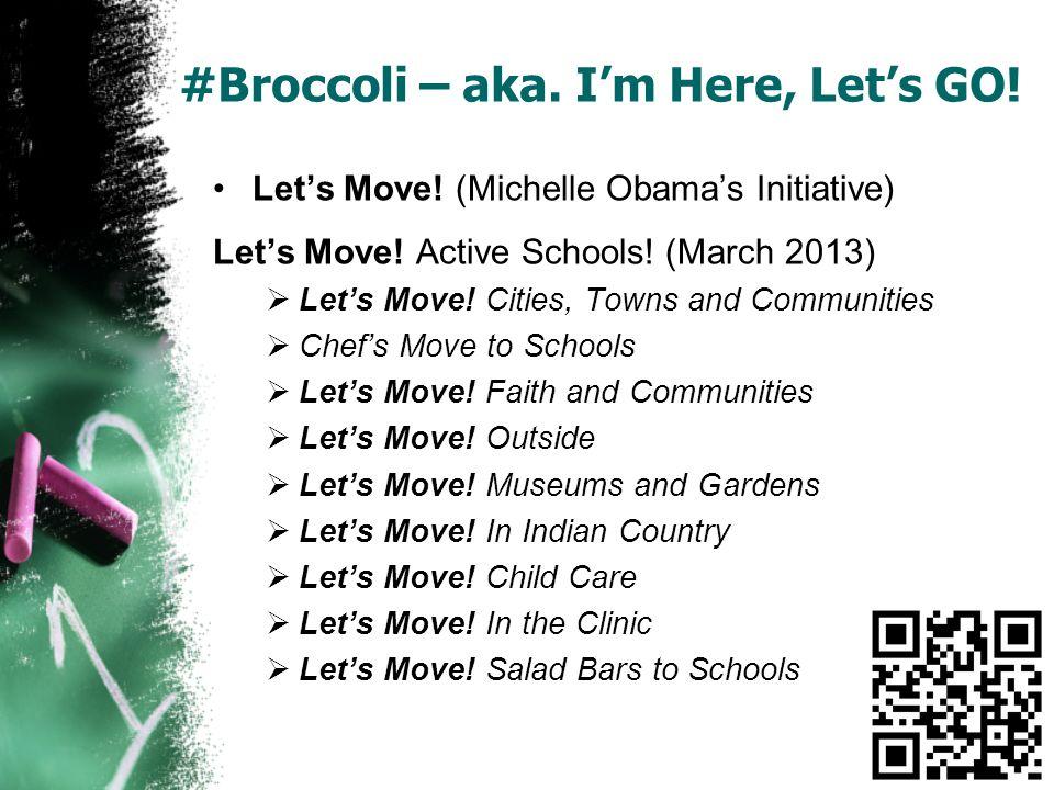 #Broccoli – aka. Im Here, Lets GO! Lets Move in School – (AAHPERD Initiative)