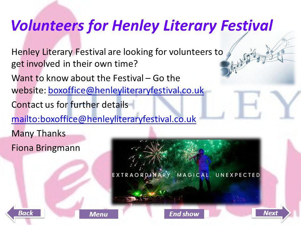 Next End show Back Menu Volunteers for Henley Literary Festival Henley Literary Festival are looking for volunteers to get involved in their own time?