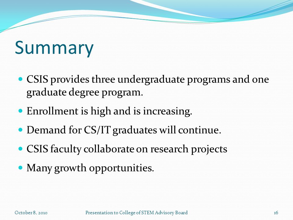 Summary CSIS provides three undergraduate programs and one graduate degree program.