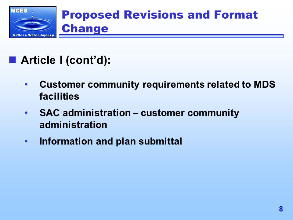 9 Customer Community Requirements Incorporated in Proposal Direct connections to the MDS Sewer cleaning and maintenance practices Information and plan submittal