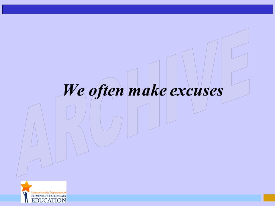 We often make excuses