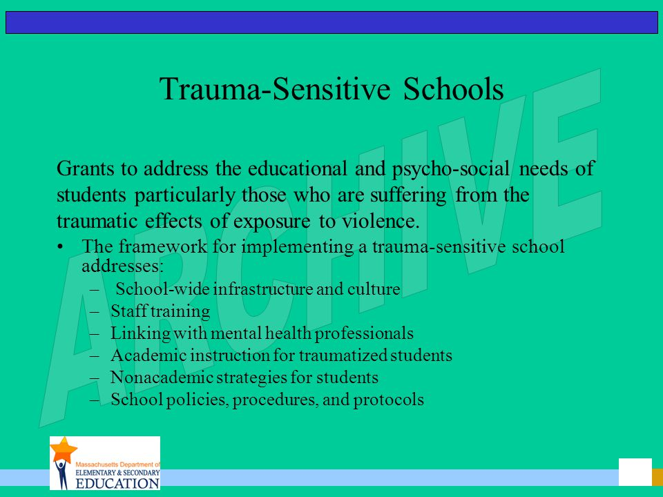 Trauma-Sensitive Schools Grants to address the educational and psycho-social needs of students particularly those who are suffering from the traumatic