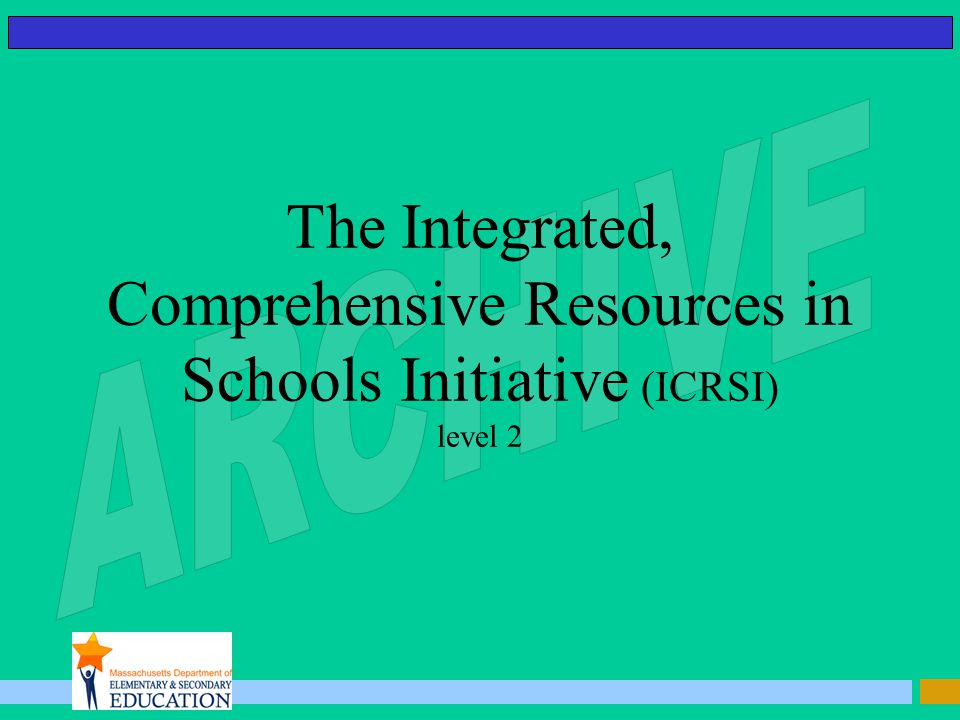 The Integrated, Comprehensive Resources in Schools Initiative (ICRSI) level 2